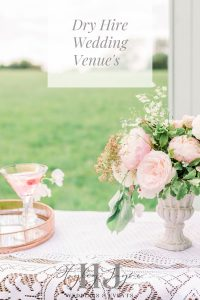 Dry Hire Wedding Venue's | Essex Wedding Planner