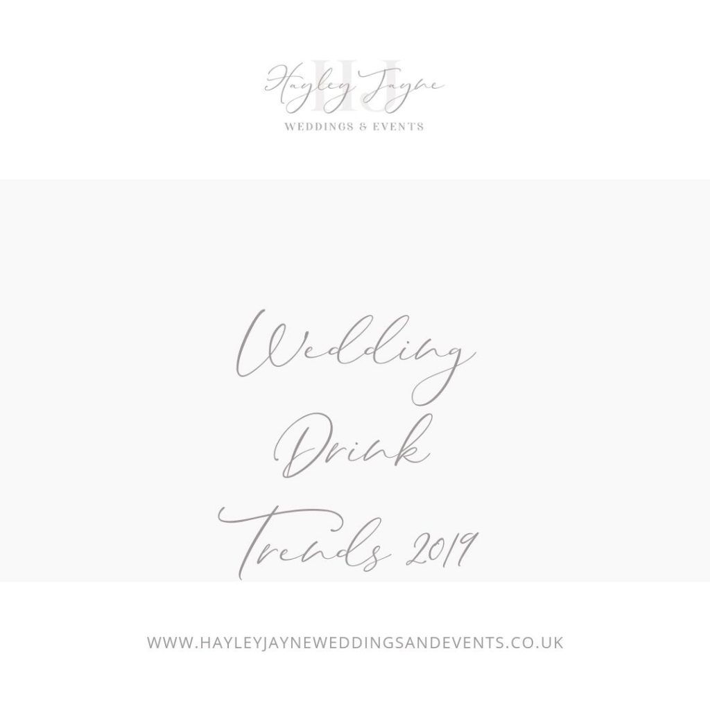 Wedding drink trends for 2019 from Essex wedding planner