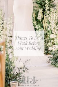Things To Do A Week Before Your Wedding | Essex Wedding Planner