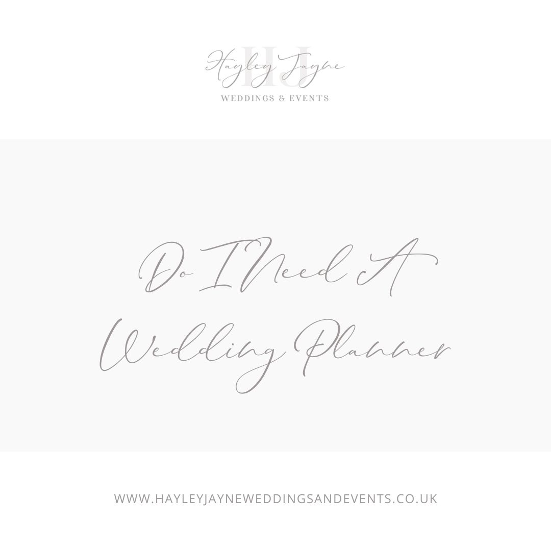 Do I need a wedding planner by Hayley Jayne Weddings & Events