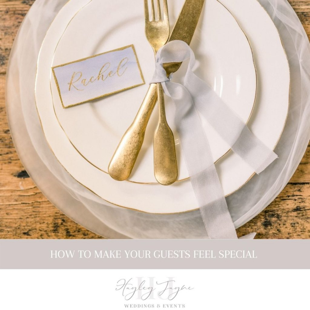 How to make your guests feel special | Essex Wedding Planner