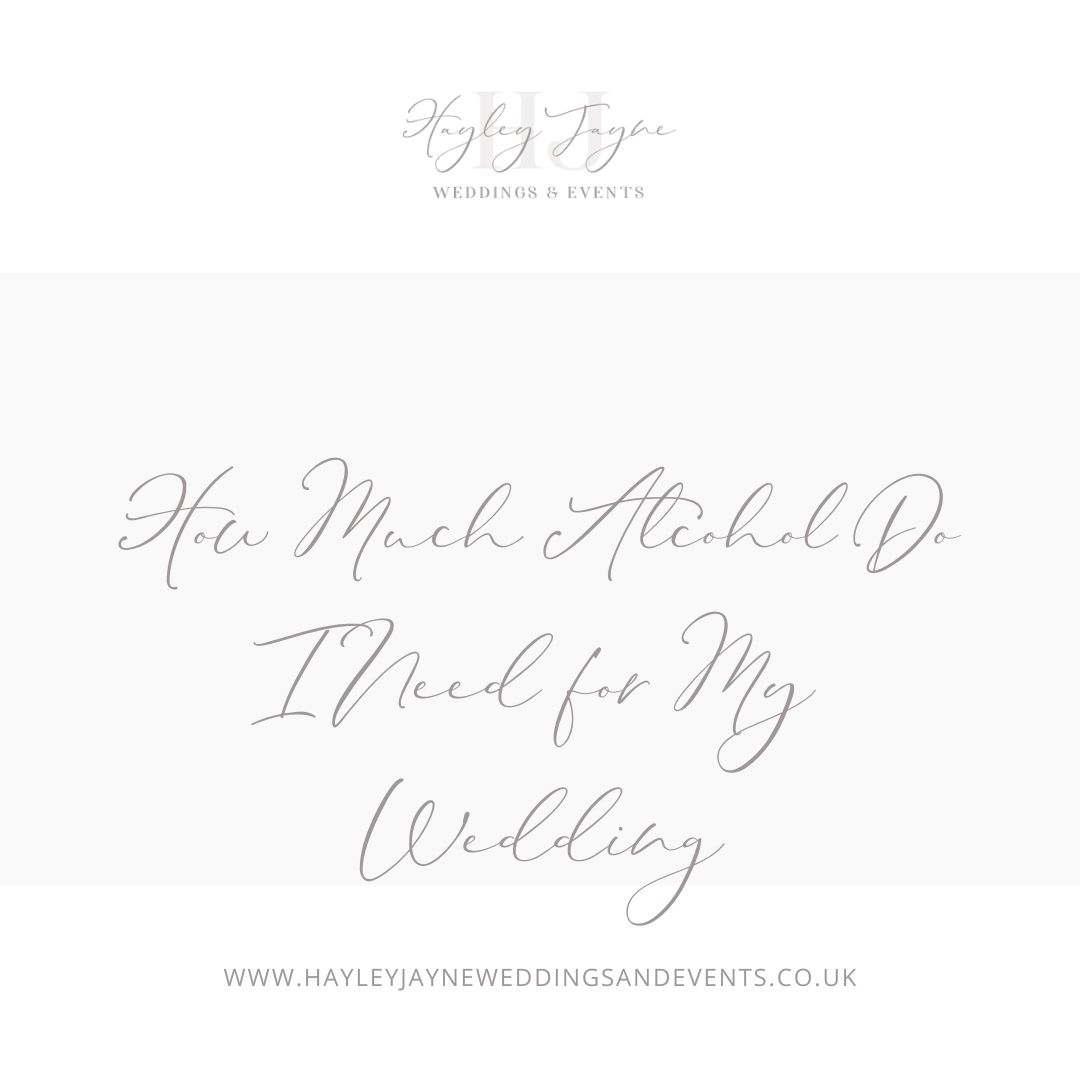 How much alcohol do I need for my wedding | Essex Wedding Planner